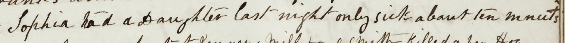 Sophia had a Daughter last night. Only sick about 10 [minutes] 27 October 1863